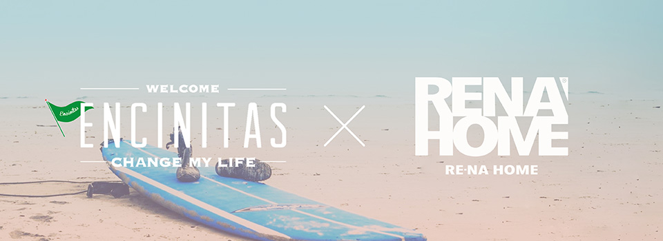 ENCINITAS x Re-na Home SPECIAL SITE